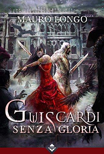 Guiscardi Senza Gloria (Italian Edition)