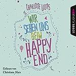 Wir sehen uns beim Happy End | Charlotte Lucas