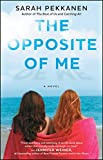 The Opposite of Me: A Novel by  Sarah Pekkanen in stock, buy online here