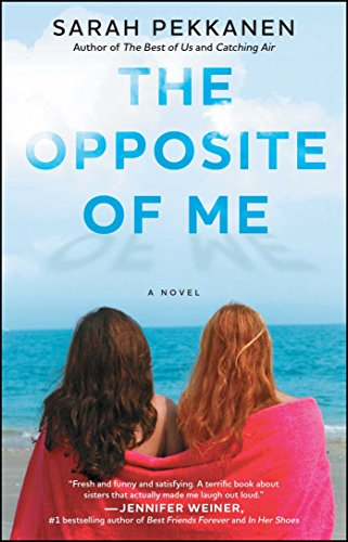 The Opposite of Me: A Novel by [Pekkanen, Sarah]