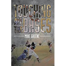 TOUCHING ALL THE BASES: A COMPLETE GUIDE TO BASEBALL  SUCCESS ON AND OFF THE FIELD