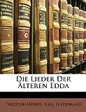 Die Lieder Der Älteren Edda (German Edition), Theodor Mbius and Theodor Möbius, 1147801762