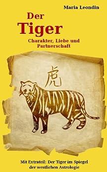 chinesisches horoskop der tiger charakter liebe und partnerschaft german edition kindle. Black Bedroom Furniture Sets. Home Design Ideas