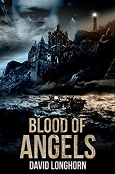 Blood of Angels (Curse of Weyrmouth Series Book 2) by [Longhorn, David]
