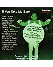 If You Take Me Back: Some Of The Very Best In American Roots Music