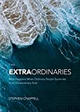 img - for The ExtraOrdinaries: What Happens When Ordinary People Surrender to an Extraordinary God book / textbook / text book