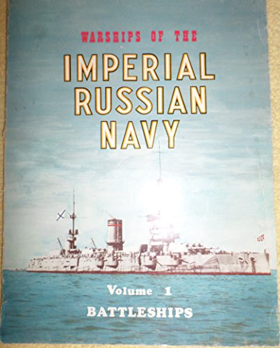 Warships of the Imperial Russian Navy, Vol. 1: Battleships