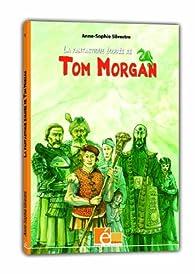 La fantastique équipée de Tom Morgan par Anne-Sophie Silvestre