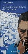 Les derniers jours de la vie d'Albert Camus par Lenzini
