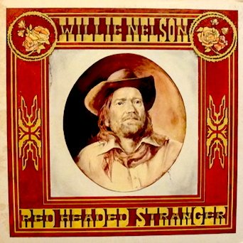 Willie Nelson / Red Headed Stranger Tracks: Time Of The Preacher. Couldn't Believe It Was True. Medley: Blue Rock Montana/Red Headed Stranger. Blue Eyes Crying In The Rain. Red Headed Stranger & more -
