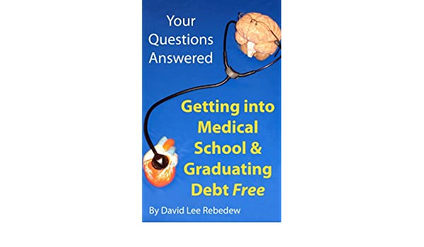 Amazon com: Your Questions Answered: Getting into Medical School and