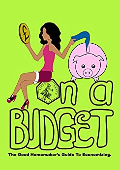 On A Budget The Good Homemaker 39 S Guide To