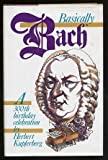 img - for Basically Bach: A 300th Birthday Celebration book / textbook / text book
