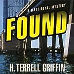 Found: A Matt Royal Mystery | H. Terrell Griffin