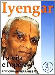 Iyengar. La vita e l'opera