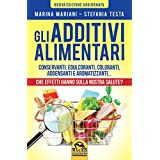 Macro Edizioni The Food Additives preservatives, sweeteners, dyes, thickeners and flavorings ... What They Effects On Our Health?
