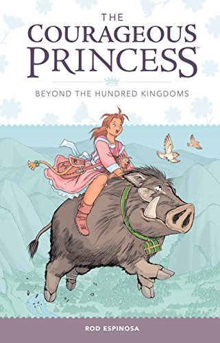 Courageous Princess, The Volume 1 Beyond the Hundred Kingdoms  (3rd edition) (The Courageous Princess)