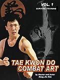 Tae Kwon Do Combat Art Vol. 1 - Survival Training
