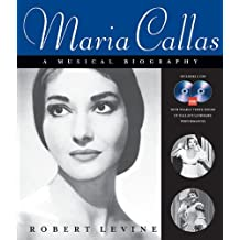 Maria Callas: A Musical Biography by Levine, Robert (2010) Paperback