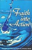 Faith into Action : Thoughts on Selected Topics, Ikeda, Daisaku, 0915678667