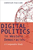 Digital Politics in Western Democracies, Cristian Vaccari, 1421411180