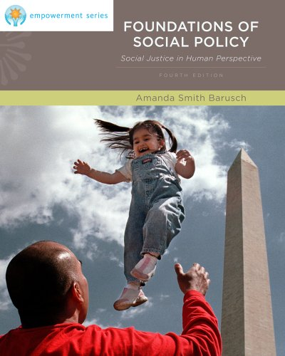 Download Brooks/Cole Empowerment Series: Foundations of Social Policy: Social Justice in Human Perspective (SW 323K Social Welfare Programs, Policies, and Issues) Pdf