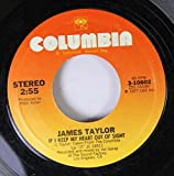 JAMES TAYLOR 45 RPM IF I KEEP MY HEART OUT OF SIGHT / YOUR SMILING FACE