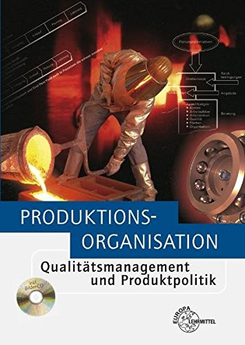 Produktionsorganisation: Qualitätsmanagement und Produktpolitik Broschiert – 26. September 2011 Arndt Kirchner Manfred Maier Gert Robens Gerd Rohde