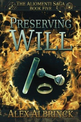 Download Preserving Will (The Aliomenti Saga - Book 5) (Volume 5) pdf epub