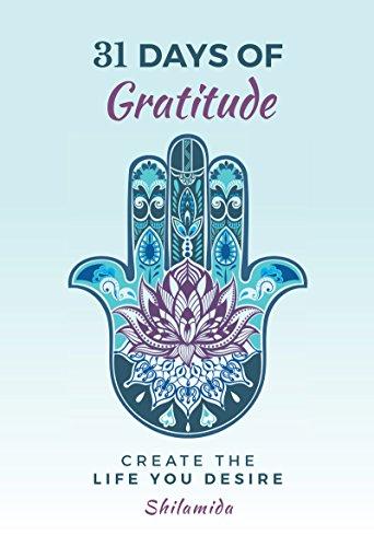 31 Days Of Gratitude: Create The Life You Desire