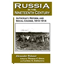 Russia in the Nineteenth Century: Autocracy, Reform, and Social Change, 1814-1914