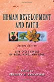 Human Development and Faith (Second Edition): Life-Cycle Stages of Body, Mind, and Soul