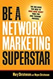 Be A Network Marketing Superstar. The One Book You Need to Make More Money Than You Ever Thought Possible (UK Professional Business Management / Business)