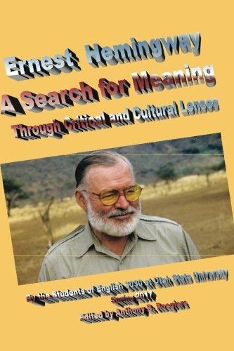 Ernest Hemingway A Search for Meaning: Through Critical and Cultural Lenses