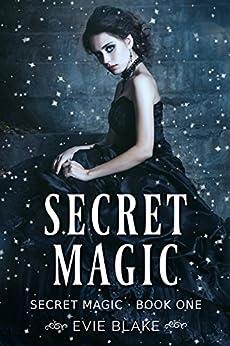 Secret Magic by [Blake, Evie]