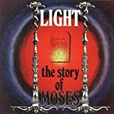 The Story Of Moses by Light (2006-05-04)