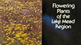 Flowering Plants of the Lake Mead Region, Holland, James S., 0911408495