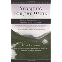 Yearning for the Wind: Celtic Reflections on the Nature and the Soul