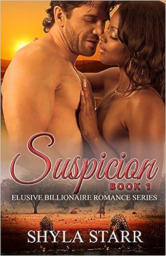 Suspicion: Elusive Billionaire Romance Series, Book 1