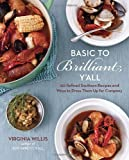 img - for Basic to Brilliant, Y'all: 150 Refined Southern Recipes and Ways to Dress Them Up for Company book / textbook / text book