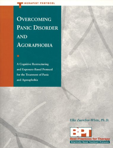 Overcoming Panic Disorder and Agoraphobia- Therapist Protocol (Best Practices for Therapy. Therapist Protocol)