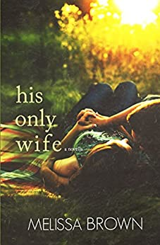 His Only Wife (The Compound Series) by [Brown, Melissa]