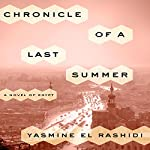 Chronicle of a Last Summer: A Novel of Egypt | Yasmine El Rashidi