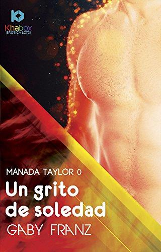 Un grito de soledad (Manada Taylor nº 0) (Spanish Edition)