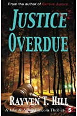 Justice Overdue: A Private Investigator Mystery Series (A Jake & Annie Lincoln Thriller) (Volume 5) Paperback