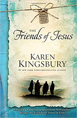 The Friends Of Jesus Karen Kingsbury 9781476707396 Books Amazon