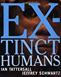 Extinct Humans, Ian Tattersall and Jeffrey Schwartz, 0813339189