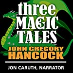 Three Magic Tales: Dreamwood Tales | John Gregory Hancock