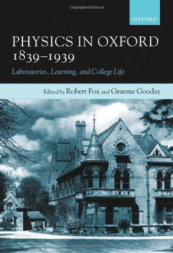 Download Physics in Oxford, 1839-1939: Laboratories, Learning, and College Life Pdf