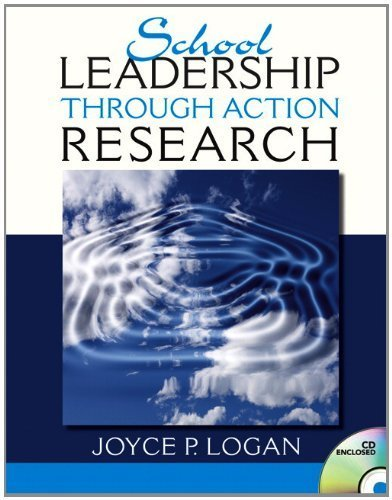 Read Online School Leadership through Action Research (New 2013 Ed Leadership Titles) by Logan, Joyce P. (2013) Paperback pdf